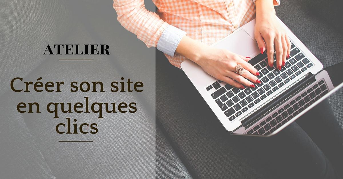 Notre atelier gratuit « Créer son site en quelques clics »