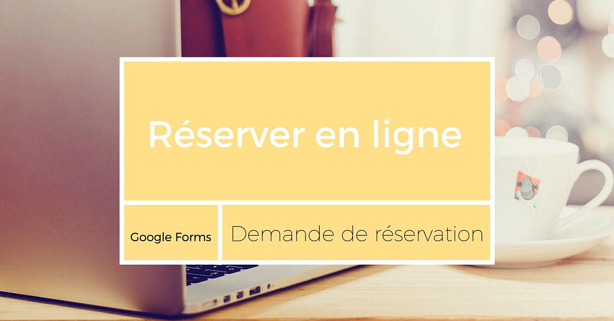 Comment cr er un formulaire de r servation avec google for Site de reservation