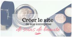 Créer le site de son entreprise de soins de beauté