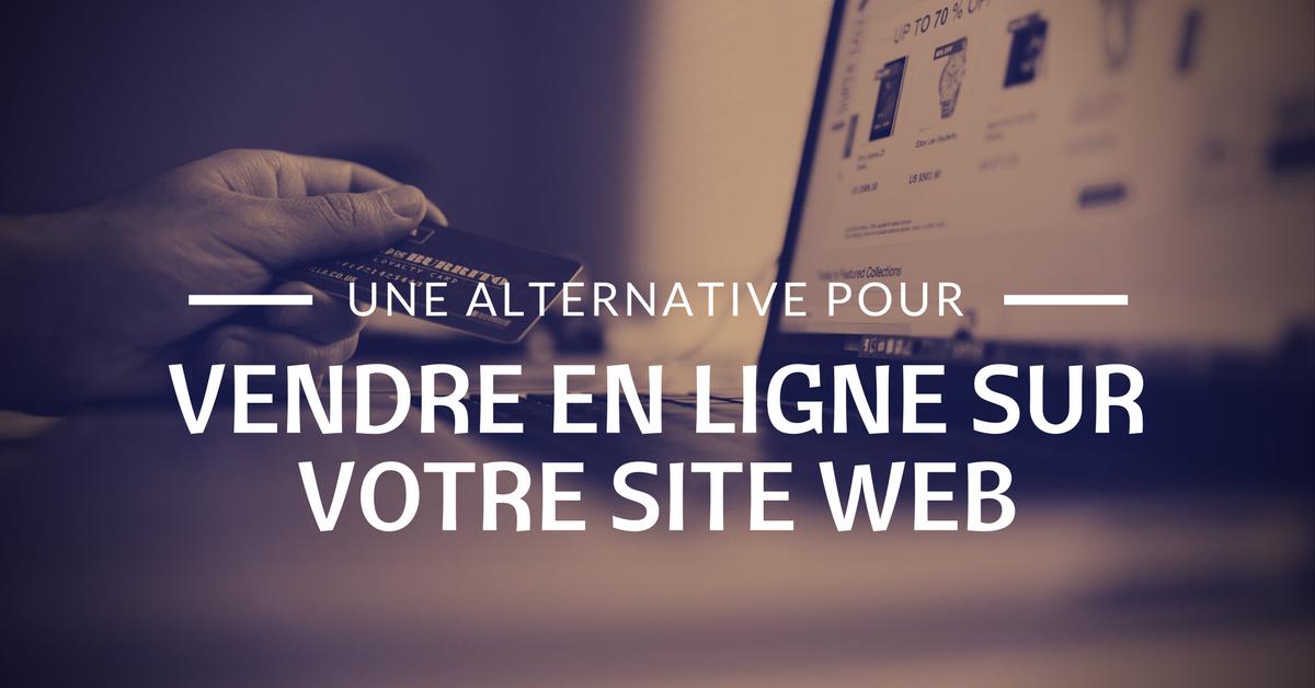 Vendre en ligne sur votre site web