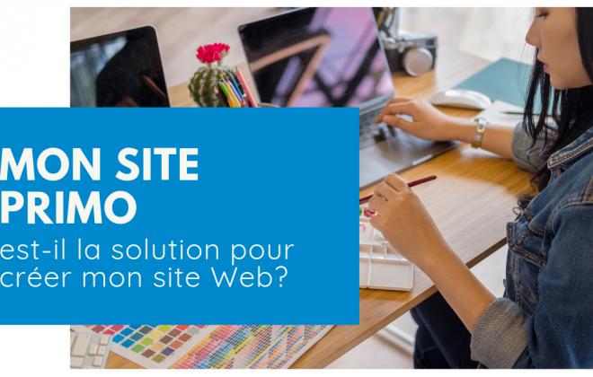 Mon site Primo, est-il la solution pour créer mon site Web?